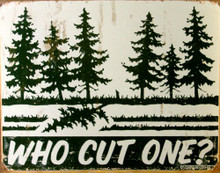 WHO CUT ONE? SIGN