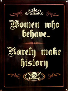 WOMEN WHO BEHAVE THIS ENAMEL SIGN HAS DEEP RICH COLORS AND DETAIL.