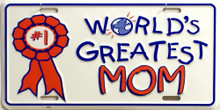 Photo of WORLD'S GREATEST MOM  CAN BE MOUNTED ON THE FRONT BUMPER IN SOME STATES OR ON THE WALL AT HOME OR OFFICE