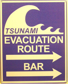 "METAL SIGNS 12"" W X 15"" H WITH HOLES IN EACH CORNER FOR EASY MOUNTING  TSUNAMI AND BAR ROUTES JUST HAPPEN TO BE IN THE SAME DIRECTION, COINCIDENCE?"