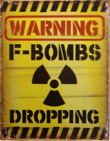 WARNING SIGN, F-BOMBS DROPPING
