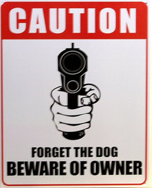 Photo of BEWARE OF OWNER, DON'T WORRY ABOUT THE DOG AT THIS POINT