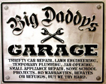 Photo of BIG DADDY'S GARAGE SIGN, HAS THAT IT'S BEEN HANGING ON THE WALL FOR YEARS LOOK