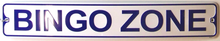 Photo of BINGO ZONE EMBOSSED STREET SIGN FOR THOSE WHO LOVE TO YELL BINGO!