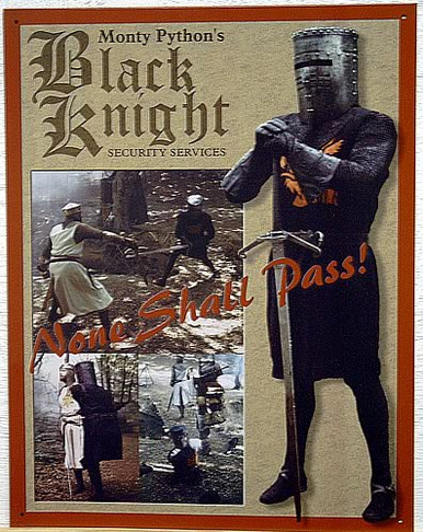 Photo of BLACK KNIGHT SECURITY SIGN FROM MONTY PYTHON