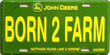 JOHN DEERE BORN TO FARM LICENSE PLATE WITH JOHN DEERE COLORS