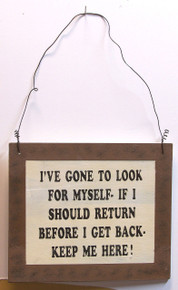 """THIS SMALL HUMOROUS WOOD & WIRE SIGN MEASURES 7 1/2"""" X  6  1/4"""" OVERALL THIS SIGN IS OUT OF PRINT WE HAVE ONLY SEVEN LEFT"""