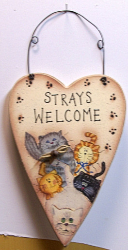 "STRAYS WELCOME  MEASURES 6 3/8"" X 1/4"" X 12 7/8"" INCLUDING WIRE"