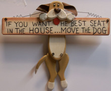 """IF YOU WANT THE BEST SEAT IN THE HOUSE MOVE THE DOG - HOLDING BONE WOOD SIGN 12"""" X 1"""" X 10"""""""