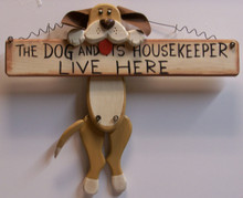"THE DOG AND ITS HOUSEKEEPER LIVE HERE - DOG HOLDING BONE WOOD SIGN MEASURES 12"" X 1"" X 10"""