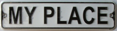 "MY PLACE SMALL 12"" EMBOSSED METAL STREET SIGN MEASURES 12"" X 3"""