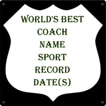 WORLD'S BEST COACH FULLY CUSTOMIZABLE ENAMEL FINISH SIGN  S/O