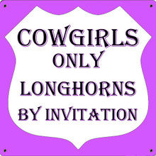 COWGIRLS ONLY FULLY CUSTOMIZABLE ENAMEL SIGN  S/O