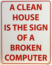 Photo of CLEAN HOUSE IS THE SIGN OF A BROKEN COMPUTER