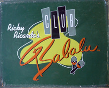 CLUB BABALO RICKY RICARDO SIGN LUCY'S HUSBAND'S CLUB IS PRE-RUSTED TO MAKE IT LOOK MUCH OLDER, GREAT SIGN FOR THE LUCY FAN'S COLLECTION