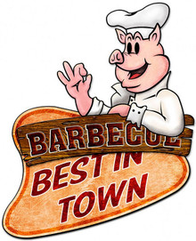 3-D BARBEQUE BEST IN TOWN SHAPED (Sublimation Process) Vintage metal Sign S/O