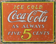 Photo of ICE COLD COCA-COLA AS ALWAYS FIVE 5 CENTS RUSTIC, NOSTALGIC SIGN HAS GRAPHICS INCLUDING GENUINE SIMULATED RUST