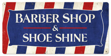 BARBER SHOP & SHOE SHINE (Sublimation Process) Vintage metal Sign S/O