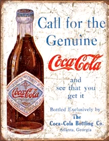 Photo of COKE CALL FOR THE GENUINE COCA-COLA SIGN HAS THAT OLD TIME LOOK WITH A VERY OLD COKE BOTTLE