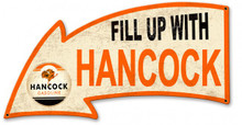 FILL UP WITH HANCOCK  ARROW Sublimation Process Vintage DISTRESSED LOOK Metal Sign S/O