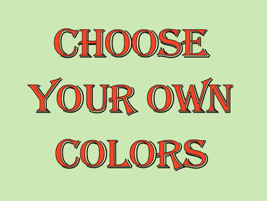EASILY DESIGN YOUR OWN SIGN, CHOSE BORDER COLOR, CENTER COLOR, TYPE OF FONT, COLOR OF FONT, THEN WHAT YOU WANT ON YOUR SIGN (LINE BY LINE) HORIZONTAL UP TO 20 LINES (ANY LINES LARGER PRINT?)  WITHIN A FEW DAYS YOU WILL HAVE A SAMPLE HOW YOUR SIGN WILL LOOK FOR YOUR APPROVAL.  IF YOU APPROVE YOUR ORDER WILL BE MADE FOR YOU.