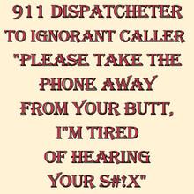 "911 DISPATCHER TO IGNORANT CALLER 12"" X 12"" CUSTOMIZABLE ENAMEL SIGN S/O"