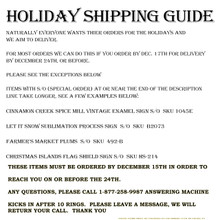 SHIPPING DATES TO ASSURE YOUR ORDERS ARE DELIVERED ON TIME FOR THE HOLIDAYS