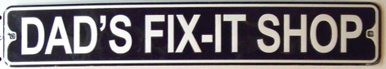 Photo of DAD'S FIX IT SHOP SMALL EMBOSSED STREET SIGNS