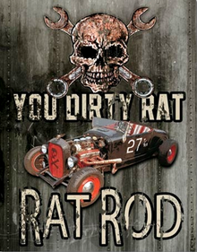Photo of DIRTY RAT ROD SIGN REFLECTS THE CULTURE WHERE FITTING PARTS TOGETHER NO MATTER FROM WHAT, GETS RESULTS MUTED RUSTIC COLORS ADD TO THE FEELING