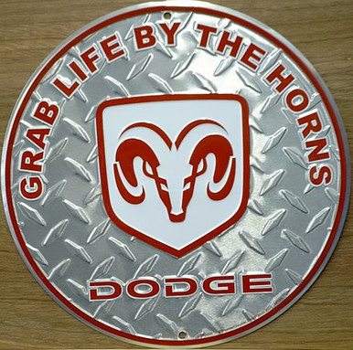 Photo of DODGE GRAB LIFE BY THE HORNS  ROUND EMBOSSED SIGN WITH THE 3-D DIAMOND PLATE EFFECT IS A GREAT SIGN FOR ANY RAM FAN'S COLLECTION