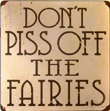Photo of DON'T PISS OFF FAIRIES HEAVY METAL SIGN, RICH COLOR AND DETAILS