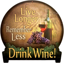 Photo of DRINK WINE, LIVE LONGER REMBER LESS SIGN IS ON HEAVY DUTY METAL AND HAS DEEP RICH COLORS AND GREAT ATTENTION TO DETAILS
