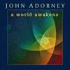 A World Awakens DOWNLOAD - John Adorney