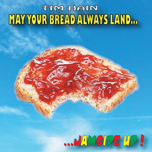 May Your Bread Always Land...JAMSIDE UP! - Tim Hain - Free Shipping