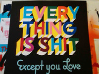 STEPHEN POWERS, EVERYTHING IS SHIT Except you Love, 11 Color lithograph on 335 GSM Coventry Rag paper (Signed & Numbered) - unframed