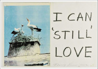 TRACEY EMIN I Can Still Love 2012, Inkjet Print. Hand signed and dated.