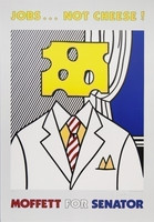 Roy Lichtenstein, Jobs Not Cheese, Moffett for Senator, Limited Edition, Signed, 1982
