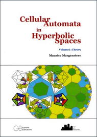 Cellular Automata in Hyperbolic Spaces Volume I: Theory