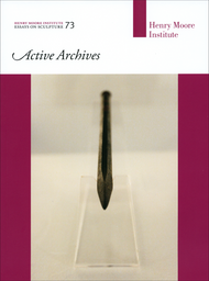 Active Archives  (Henry Moore Institute: Essays on Sculpture No. 73)