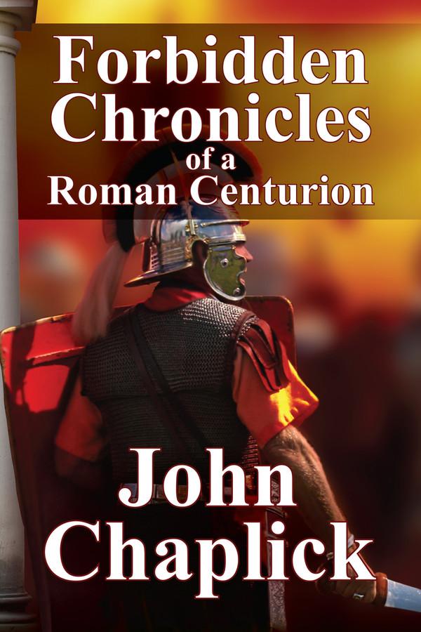 Forbidden Chronicles of a Roman Centurion