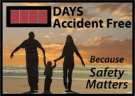 DAYS ACCIDENT FREE BECAUSE SAFETY MATTERS SCOREBOARD