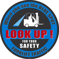 BLUE SPOT LOOK UP FOR YOUR SAFETY FORKLIFT TRAFFIC