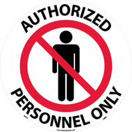 AUTHORIZED PERSONNEL ONLY WALK ON FLOOR SIGN