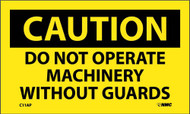 CAUTION DO NOT OPERATE MACHINERY WITHOUT GUARDS LABEL
