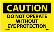 CAUTION DO NOT OPERATE WITHOUT EYE PROTECTION LABEL
