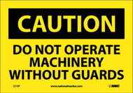 CAUTION DO NOT OPERATE MACHINERY WITHOUT GUARDS SIGN