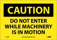 CAUTION DO NOT ENTER WHILE MACHINERY IS IN MOTION SIGN