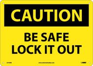CAUTION BE SAFE LOCK IT OUT SIGN