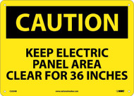 CAUTION KEEP ELECTRICAL PANEL AREA CLEAR FOR 36 INCHES SIGN