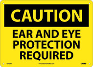 CAUTION EAR AND EYE PROTECTION REQUIRED SIGN